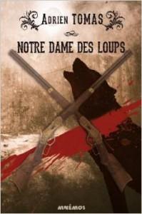 Notre Dame des Loups, d'Adrien Tomas  chez Mnémos
