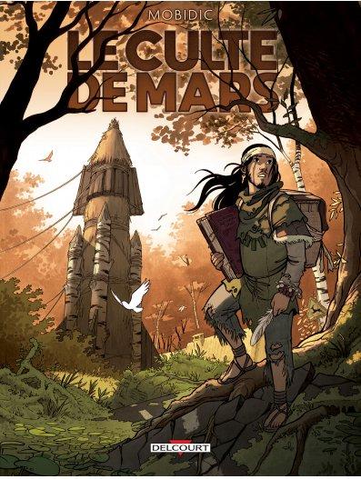 LE CULTE DE MARS de Mobidic édité chez Delcourt